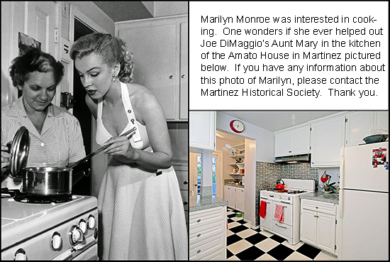 Joe DiMaggio and Marilyn Monroe spent part of their honeymoon in Martinez, CA in January of 1954.